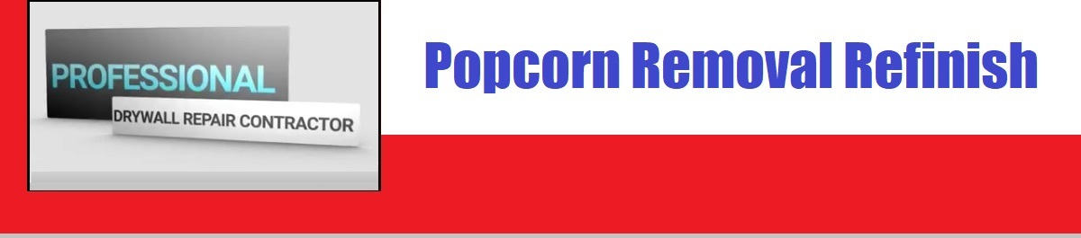 Pittsboro Drywall Contractor - Popcorn Texture Removal Work, Repair And Finishing Jobs.